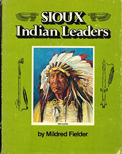 Sioux Indian Leaders: Fielder, Mildred