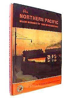 9780875645049: The Northern Pacific: Main Street of the Northwest, A Pictorial History
