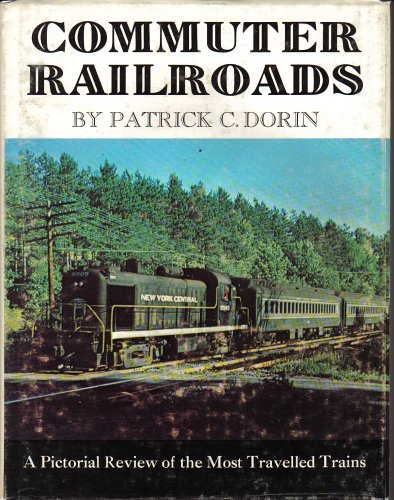9780875645070: Commuter Railroads: A Pictorial Review of the Most Travelled Trains