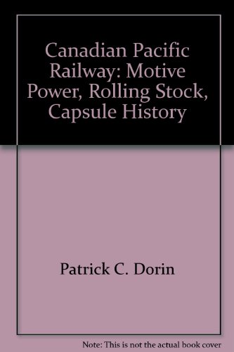 9780875645209: Canadian Pacific Railway: Motive Power, Rolling Stock, Capsule History