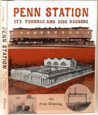 Penn Station: Its Tunnels and Side Rodders: Westing, Fred