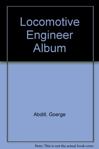 A Locomotive Engineer Album: Abdill, Goerge