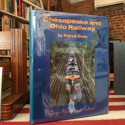 The Chesapeake and Ohio Railway: George Washington's Railroad (0875645372) by Dorin, Patrick C.