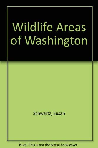 Wildlife Areas of Washington (9780875646237) by Susan Schwartz; Bob Spring; Ira Spring
