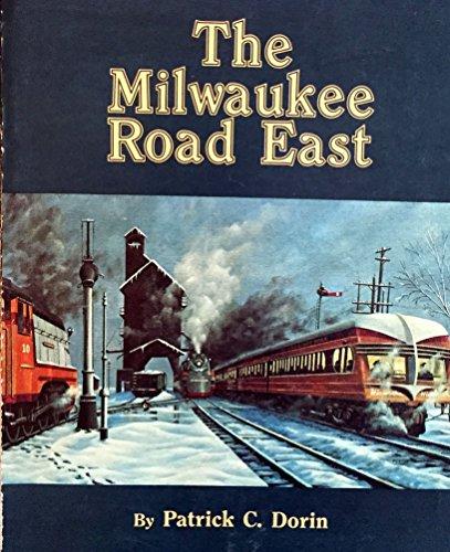 9780875647029: The Milwaukee Road East: America's Resourceful Railroad