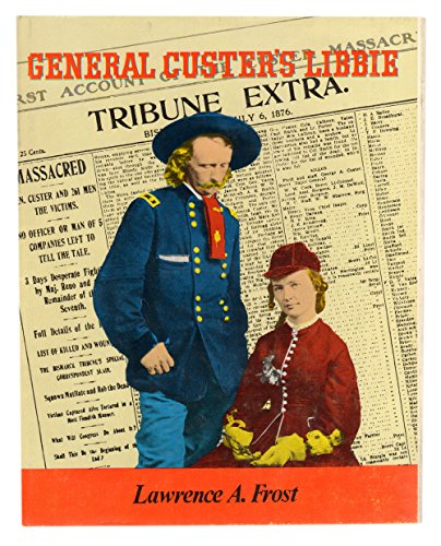 General Custer's Libbie: Frost, Lawrence A