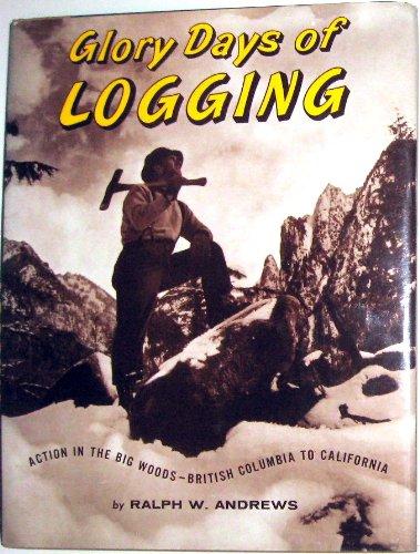 9780875649054: Glory Days of Logging