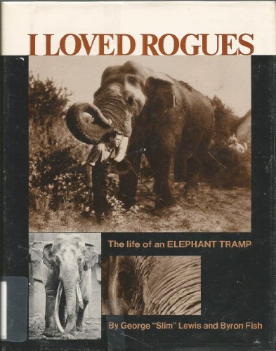 9780875649542: I Loved Rogues: The Life of an Elephant Tramp