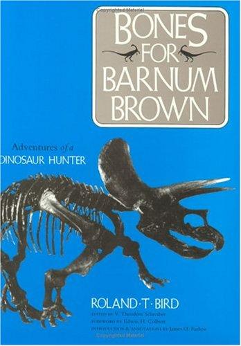 9780875650074: Bones for Barnum Brown: Adventures of a Dinosaur Hunter