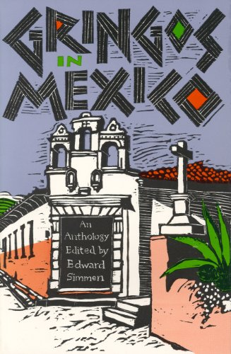Gringos in Mexico: An Anthology: Stephen Crane; William