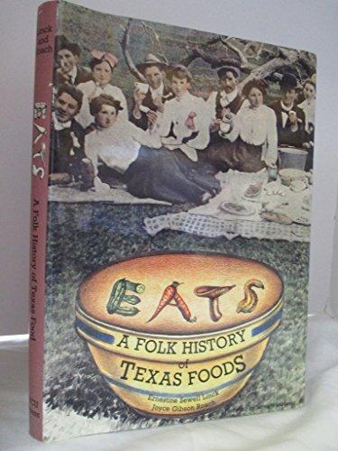 Beispielbild für Eats : A Folk History of Texas Foods zum Verkauf von Curio Corner Books