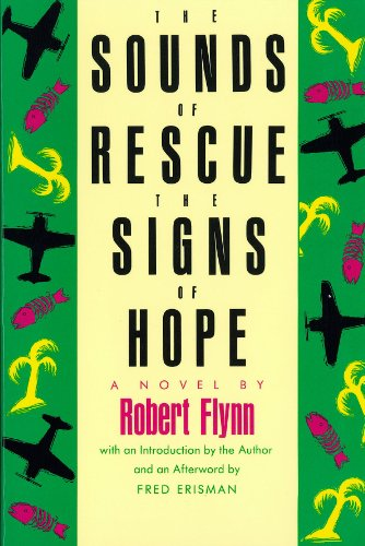 The Sounds of Rescue, the Signs of Hope (Texas Tradition Series): Robert Flynn