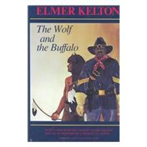 The Wolf and the Buffalo [SIGNED]: Elmer Kelton