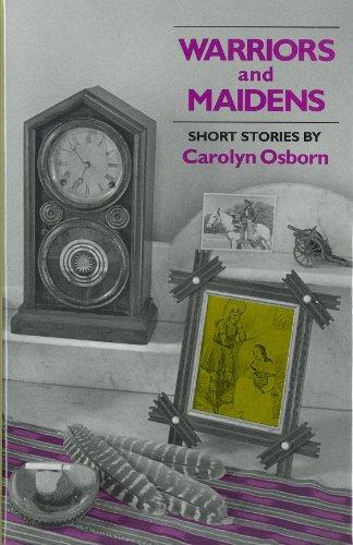Warriors and Maidens: Short Stories: Osborn, Carolyn