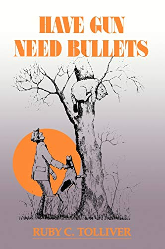 9780875650890: Have Gun, Need Bullets-p (A Chaparral Book for Young Readers)