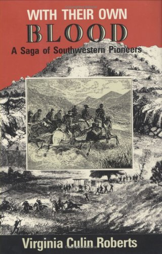 9780875650906: With Their Own Blood: A Saga of Southwestern Pioneers