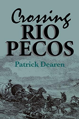 9780875651590: Crossing Rio Pecos (Chisholm Trail Series)