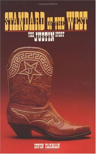 Standard Of The West The Justin Story (texas Biography Ser.)
