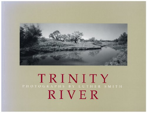 The Trinity River - Smith, Luther; Nichols, Mike & Thomas W. Southall