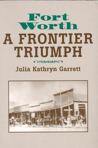 Fort Worth: A Frontier Triumph: Julia Garrett