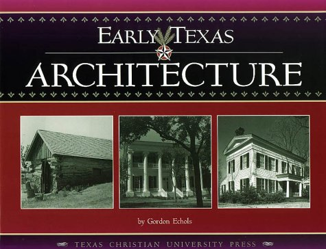 9780875652238: Early Texas Architecture