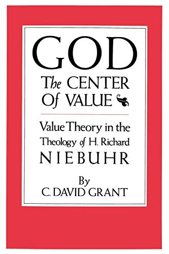 9780875652276: God the Center of Value: Value Theory in the Theology of H. Richard Niebuhr