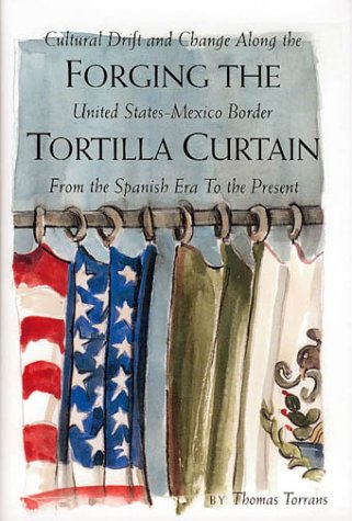 Forging the Tortilla Curtain: Cultural Drift and Change Along the United States-Mexico Border from ...
