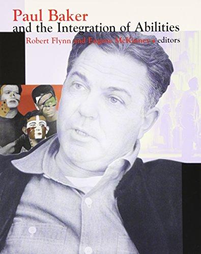Paul Baker and the Integration of Abilities: Flynn, Robert; McKinney, Eugene (editors)