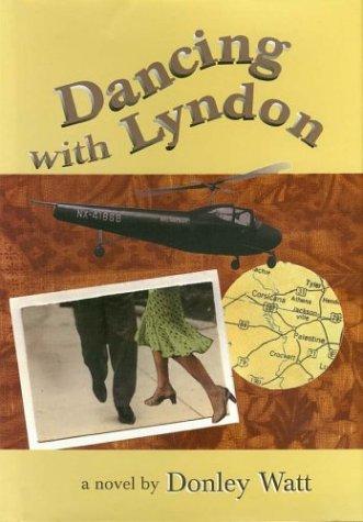 Dancing with Lyndon: Watt, Donley