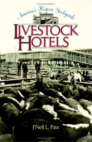 9780875653044: America's Historic Stockyards: Livestock Hotels