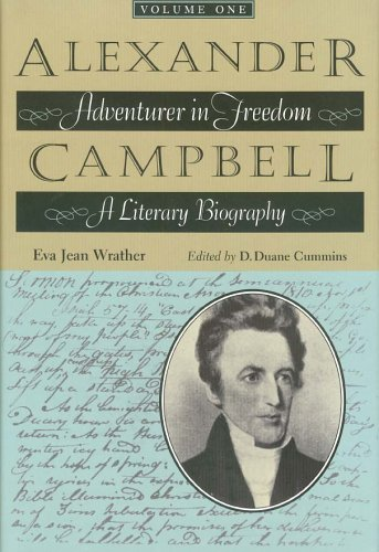 9780875653051: Alexander Campbell: Adventurer In Freedom : A Literary Biography (Literary Biography, Volume One)