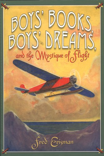 Boys books, boys dreams, and the mystique of flight.