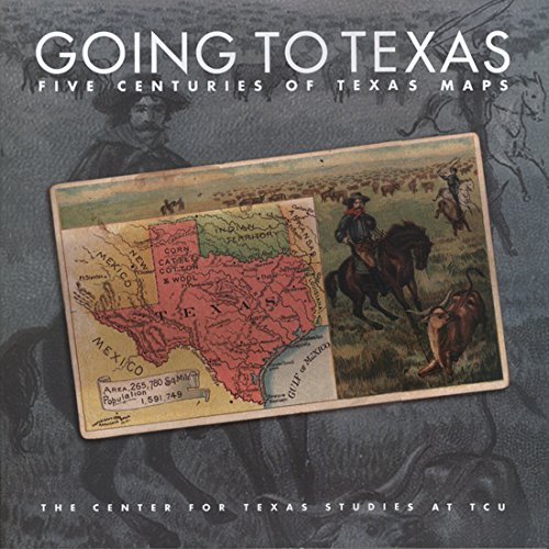 9780875653440: Going to Texas: Five Centuries of Texas Maps