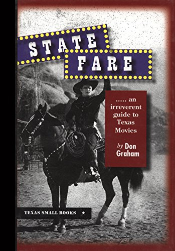 9780875653679: State Fare: An Irreverent Guide to Texas Movies (Texas Small Books)