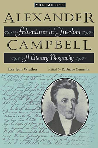 9780875653693: Alexander Campbell: Adventurer in Freedom: A Literary Biography, Volume One