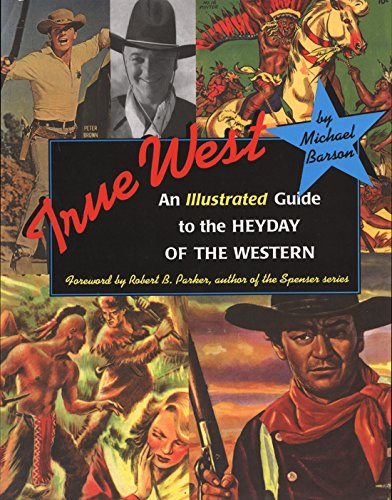 9780875653792: True West: An Illustrated Guide to the Heyday of the Western
