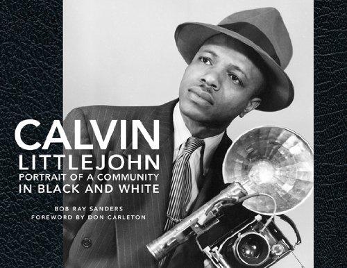 Calvin Littlejohn: Portrait of a Community in Black and White: Sanders, Mr. Bob Ray