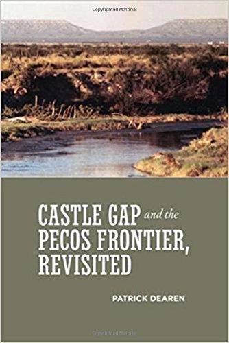 Castle Gap and the Pecos Frontier, Revisited: Patrick Dearen