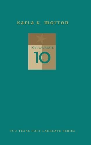 9780875654140: Karla K. Morton: New and Selected Poems (TCU Texas Poets Laureate Series)