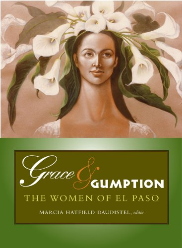 Grace & Gumption: The Women of El Paso: Texas Christian University Press