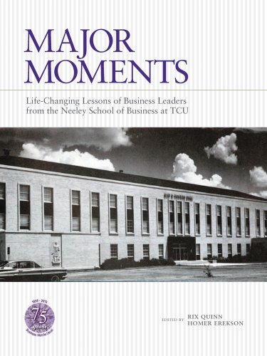 9780875654881: Major Moments: Life-Changing Lessons of Business Leaders from the Neeley School of Business at TCU