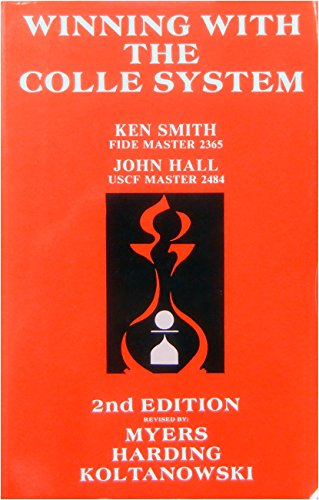 Winning With the Colle System: Ken Smith, John Hall