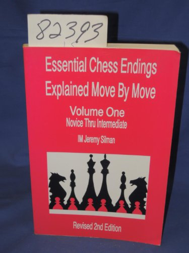 9780875681726: Essential Chess Endings Explained Move By Move Volume One: Novice Thru Intermediate