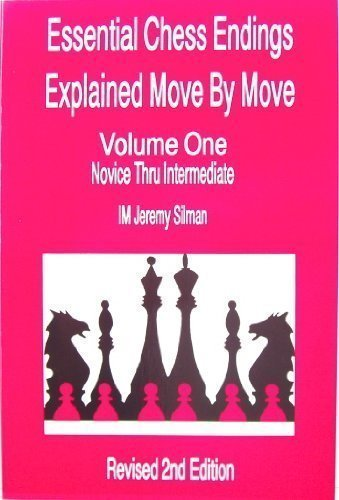 Essential Chess Endings Explained Move By Move Volume One: Novice Thru Intermediate (9780875681726) by Jeremy Silman