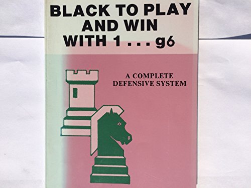 9780875681771: Black to play and win with 1-g6: A complete defensive system
