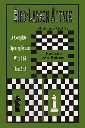 Bird-Larsen Attack: A Complete Opening System With 1 f4 Then 2 b3: Andy Soltis