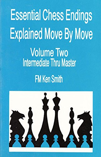 Essential Chess Endings Explained Move By Move - Volume Two - Intermediate Thru Master.: Smith, Fm ...