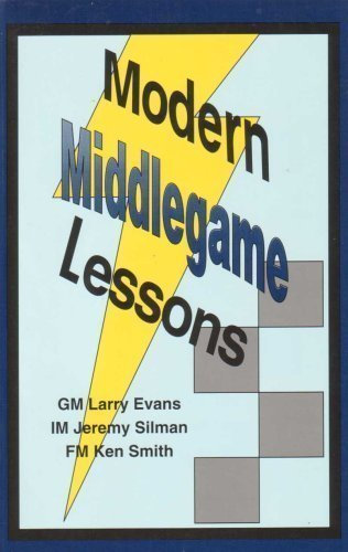 9780875682136: MODERN MIDDLEGAME LESSONS. [Paperback] by Evans, Larry, Jeremy Silman and Ken...