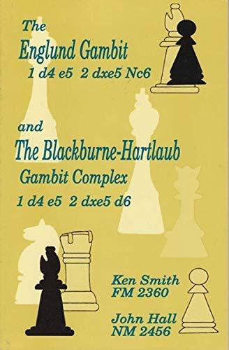 9780875682426: The Englund Gambit 1 d4 e5 2 dxe5 Nc6 and the Blackburne-Hartlaub Gambit Complex 1 d4 e5 2 dxe5 d6