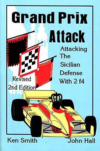 Grand Prix Attack: Atttacking the Sicilian Defense with 2 F4: Ken Smith and John Hall